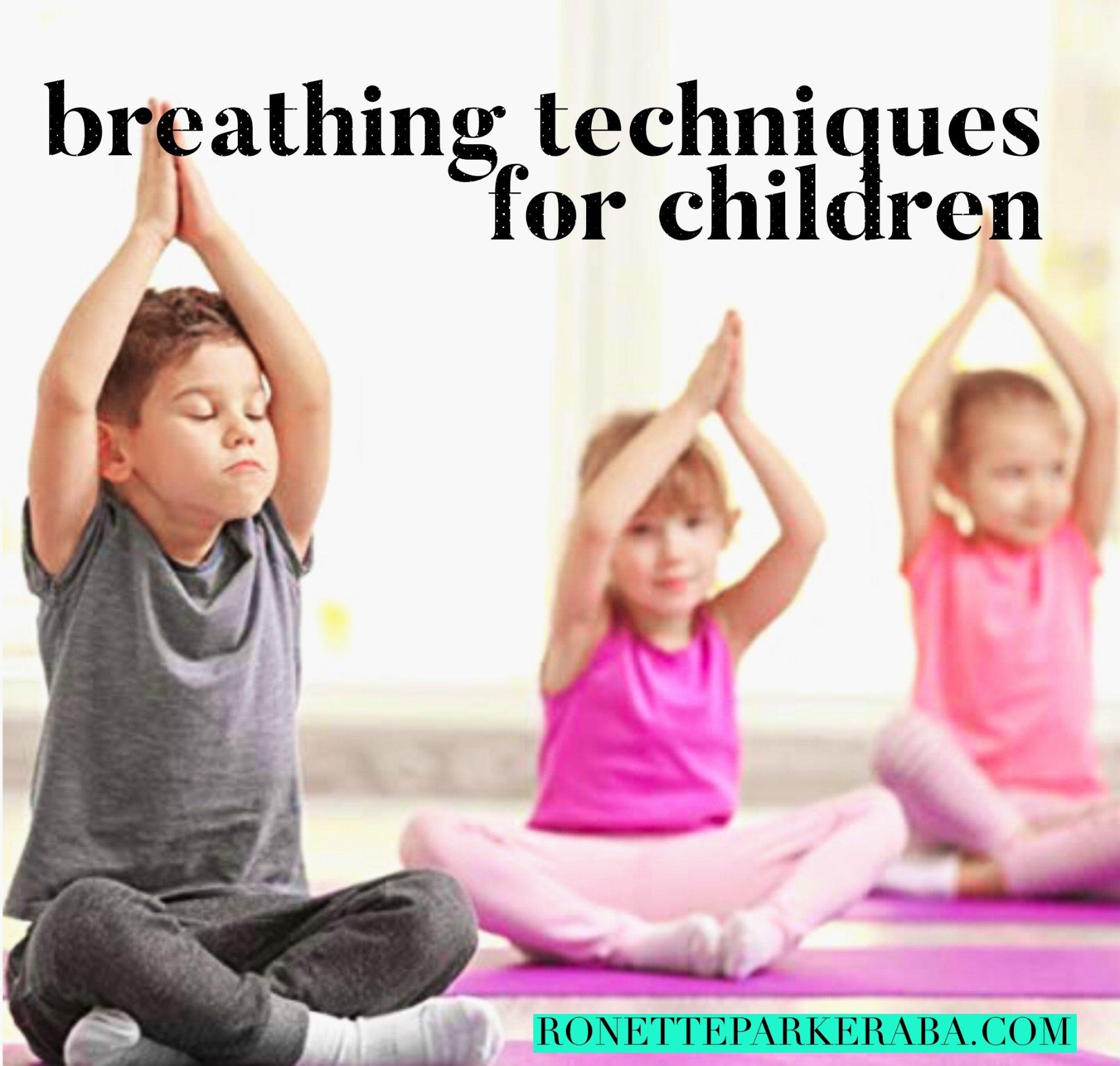 Breathing Techniques for Children - Ronette Parker